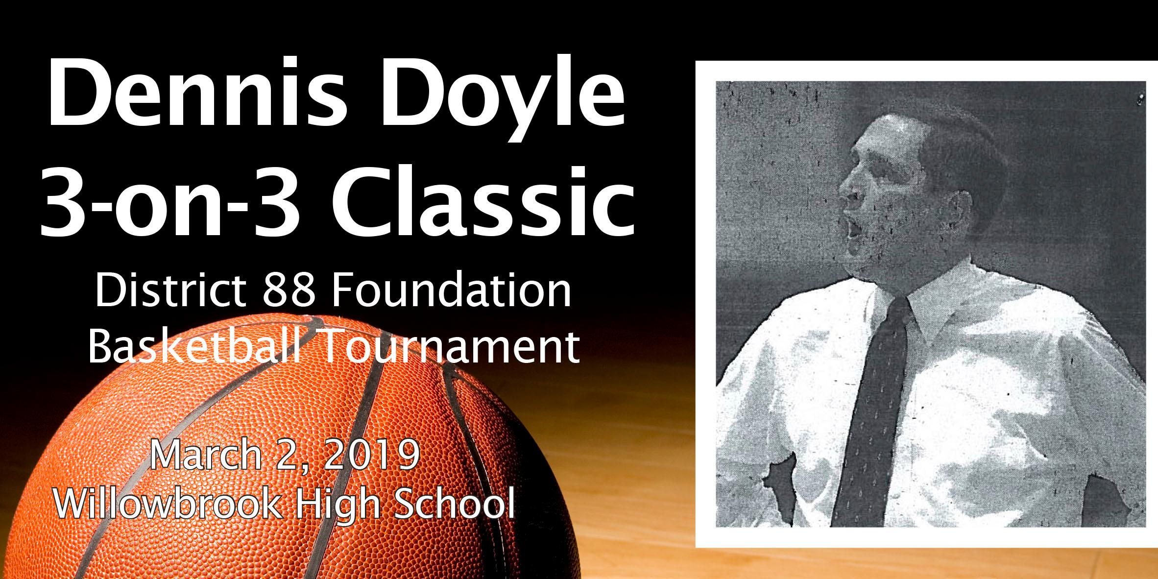 You're invited to participate in the 2019 Dennis Doyle 3-on-3 Classic District 88 Foundation Basketball Tournament