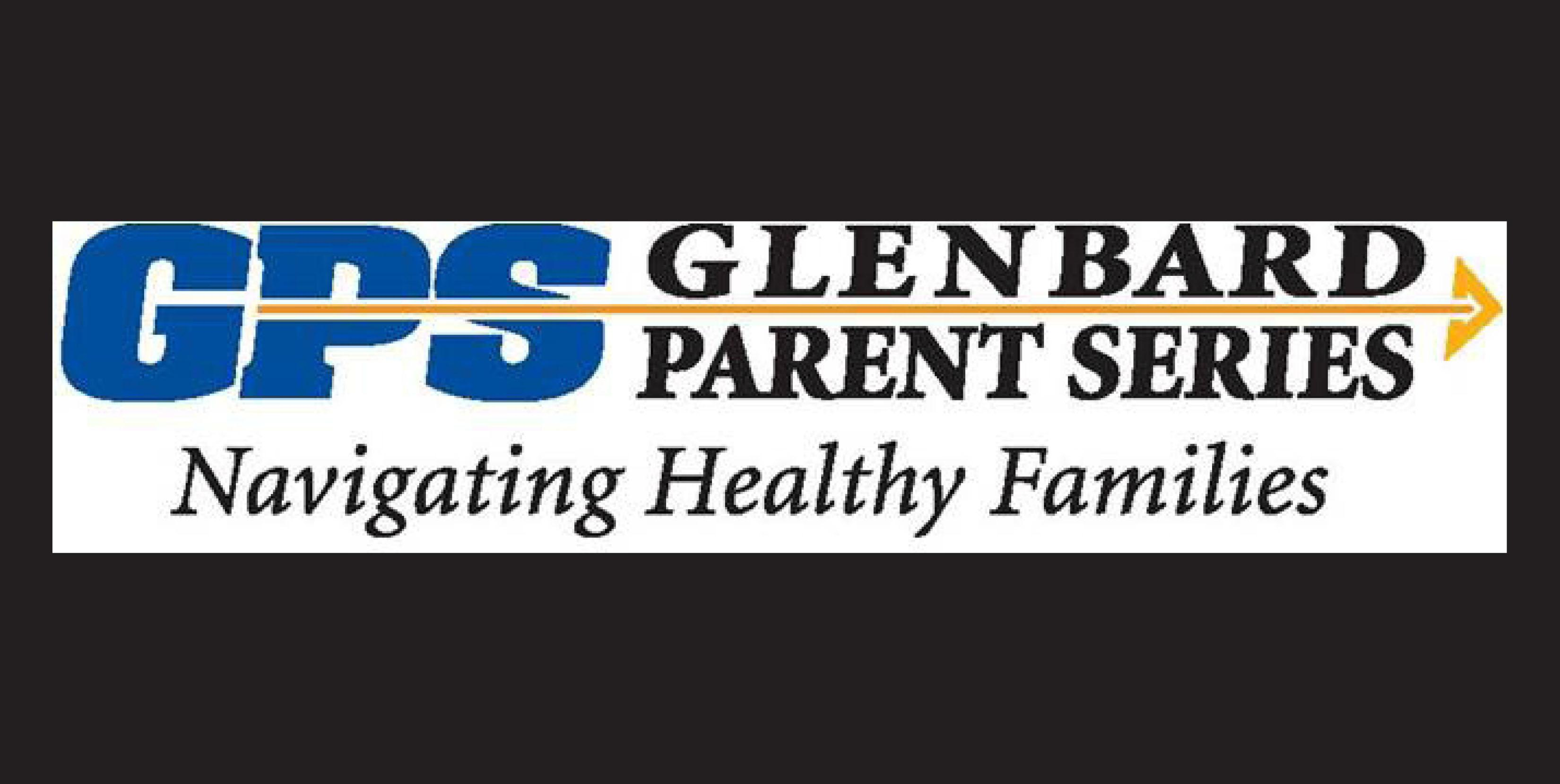 Glenbard Parent Series (GPS) summer reading list and 2018-19 schedule of programming